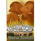 Love Unbroken (Love, Life, & Happiness Book 1)