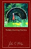 Turkey Hunting Tactics