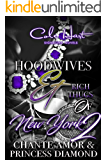 Hoodwives & Rich Thugs of New York 2