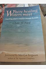 Where Healing Waters Meet: Touching Mind and Emotion Through the Body Paperback