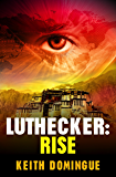 Luthecker: Rise (English Edition)