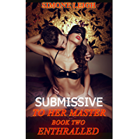 Enthralled: Submissive to Her Master (English Edition)