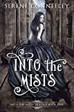 Into the Mists: Into the Mists Trilogy Book One