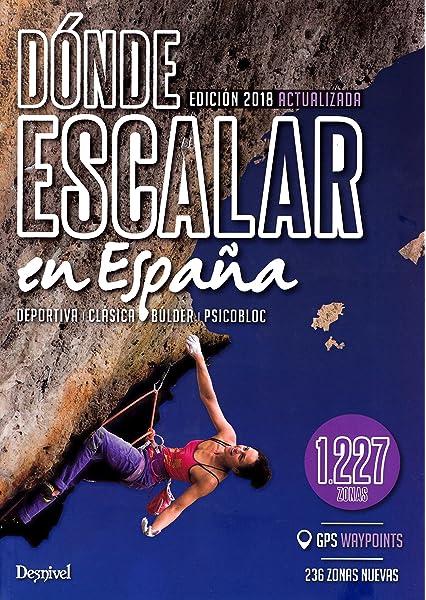 Dónde escalar en España. 1.227 zonas deportiva, búlder, psicobloc ...