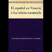 El español en Venecia o La cabeza encantada (Spanish Edition)