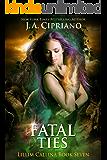Fatal Ties: An Urban Fantasy Novel (The Lillim Callina Chronicles Book 8)