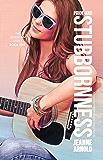 Pride and Stubbornness (The Stubborn Series Book 5)