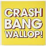 Crash Bang Wallop [Vinyl LP]