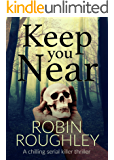 Keep You Near (DS Marnie Hammond Book 1)