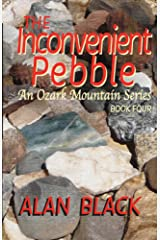 The Inconvenient Pebble (An Ozark Mountain Series Book 4) Kindle Edition
