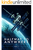 Halfway to Anywhere: Volume 1