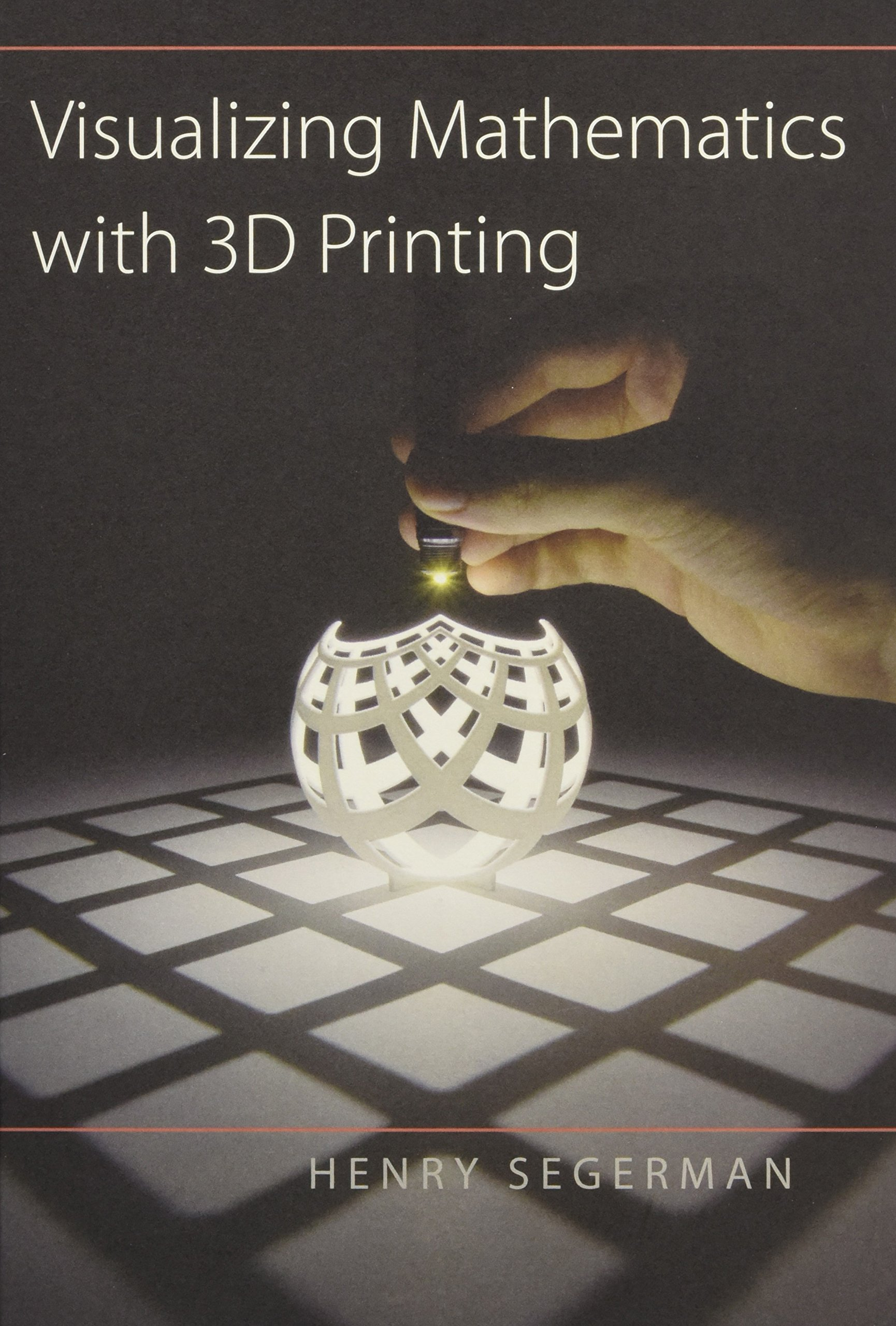 Visualizing Mathematics with 3D Printing