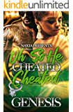 Oh So He Cheated, Cheated: An Urban Romance: A Complete Novel