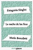 La noche de los feos (ebooks Patagonia Singles)