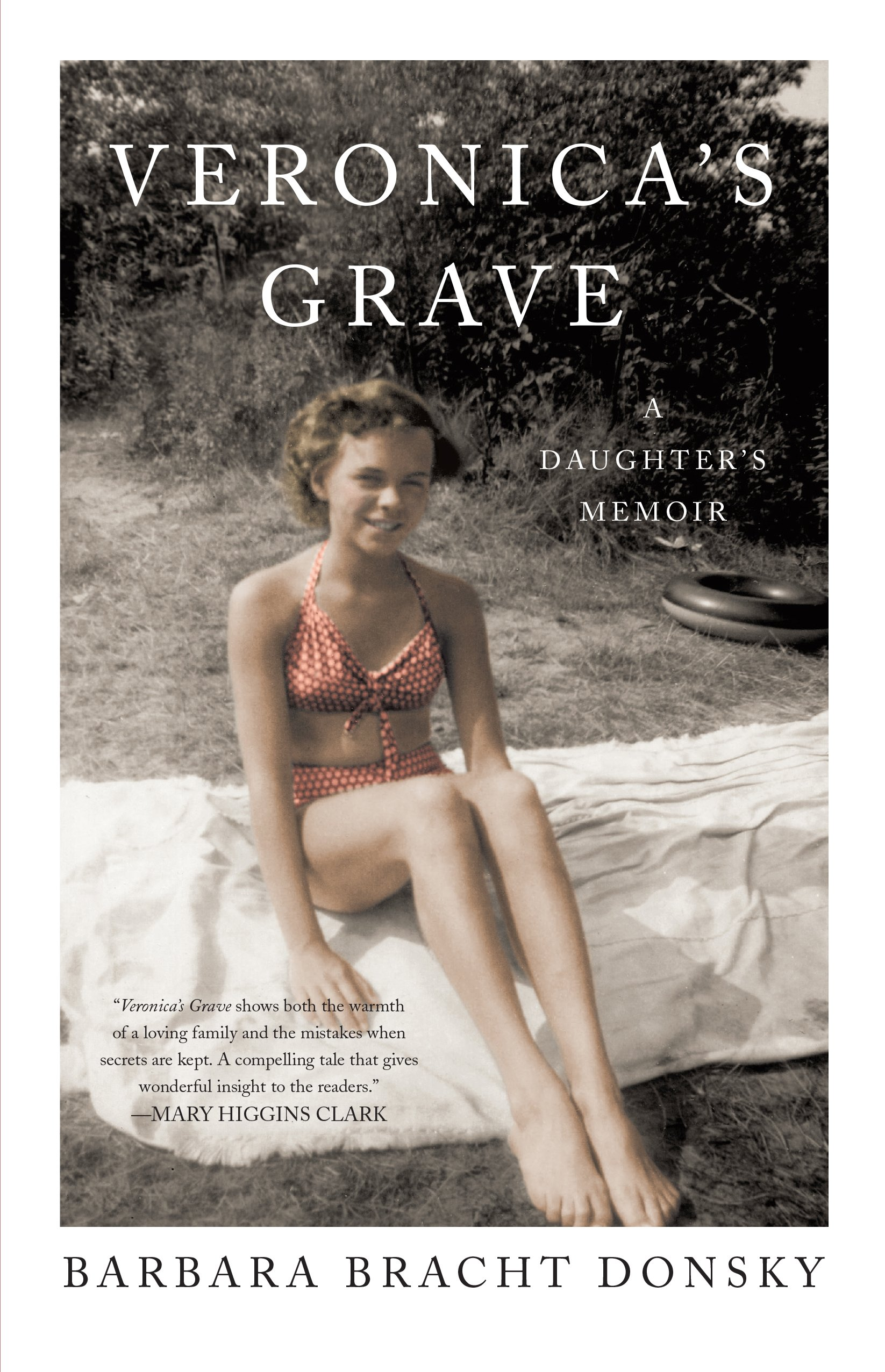 Veronica's Grave: A Daughter's Memoir: Barbara Bracht Donsky:  9781631520747: Amazon: Books