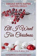 All I Want For Christmas Kindle Edition