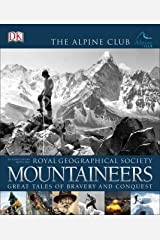 Mountaineers: Great Tales of Bravery and Conquest (Royal Geographical Society) Paperback