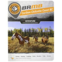 Backroad Mapbook Cariboo Chilcotin Coast BC, 4th Edition: Outdoor Recreation Guide