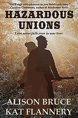 Hazardous Unions: Two Tales of a Civil War Christmas Kindle Edition