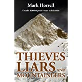 Thieves, Liars and Mountaineers: On the 8,000m peak circus in Pakistan (Footsteps on the Mountain Diaries)