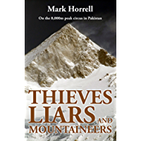 Thieves, Liars and Mountaineers: On the 8,000m peak circus in Pakistan (Footsteps on the Mountain Travel Diaries)