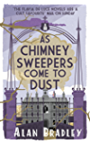 As Chimney Sweepers Come To Dust (Flavia De Luce Mystery 7)