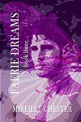 Faerie Dreams: book three Kindle Edition