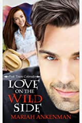 Love on the Wild Side (Peak Town, Colorado Book 2) Kindle Edition