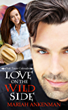Love on the Wild Side (Peak Town, Colorado Book 2)