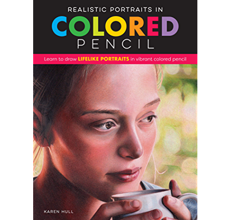 Realistic Portraits In Colored Pencil Learn To Draw Lifelike Portraits In Vibrant Colored Pencil Realistic Series Kindle Edition By Hull Karen Arts Photography Kindle Ebooks Amazon Com