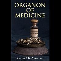 Organon of Medicine: The Cornerstone of Homeopathy (English Edition)