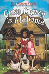 Gone Crazy in Alabama (Ala Notable Children's Books. Middle Readers Book 3) Kindle Edition