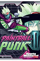 Paintball Punk (Sports Illustrated Kids Graphic Novels) Kindle Edition