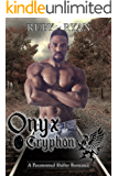 Onyx Gryphon: A Paranormal Shifter Romance (Gryphons vs Dragons Book 4)