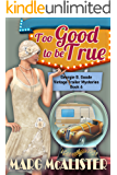 Too Good to be True: Georgie B. Goode Vintage Trailer Mysteries Book 6 (Georgie B. Goode Gypsy Caravan Cozy Mystery)
