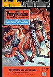 """Perry Rhodan 44: Der Mensch und das Monster (Heftroman): Perry Rhodan-Zyklus """"Die Dritte Macht"""" (Perry Rhodan-Erstauflage)"""