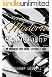Modern Calligraphy: An Introductory Guide to Pointed Pen (Hand Lettering)