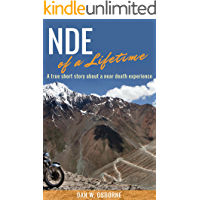 NDE of a Lifetime: A true short story about a near death experience