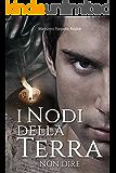 I Nodi Della Terra Vol.1: Non Dire