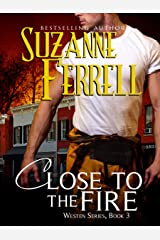 Close To The Fire (Westen Series, Book 3) Kindle Edition