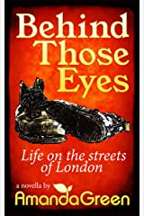Behind Those Eyes: Life on the streets of London Kindle Edition