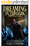Dreaming in the Dark: Chains of the Fallen Book 1 (Soul Force Saga 4)