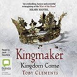 Kingdom Come: Kingmaker, Book 4