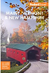 Fodor's Maine, Vermont, & New Hampshire: With the Best Fall Foliage Drives & Scenic Road Trips (Full-color Travel Guide) Kindle Edition