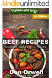 Beef Recipes: Over 50+ Low Carb Beef Recipes, Dump Dinners Recipes, Quick & Easy Cooking Recipes, Antioxidants & Phytochemicals, Soups Stews and Chilis, Slow Cooker Recipes