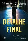 Detalhe final (Myron Bolitar Livro 6)