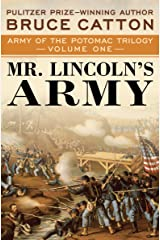 Mr. Lincoln's Army (Army of the Potomac Trilogy Book 1) Kindle Edition