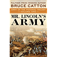 Mr. Lincoln's Army (Army of the Potomac Trilogy Book 1)