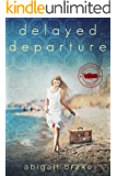 Delayed Departure (Passports and Promises Book 2)