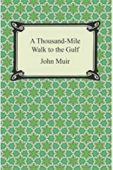A Thousand-Mile Walk to the Gulf Kindle Edition